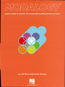 Modalogy: Scales, Modes & Chords: The Primordial Building Blocks of Music