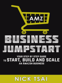 AMZ Business Jumpstart -Your Step By Step Guide To Start, Build And Scale An Amazon Business