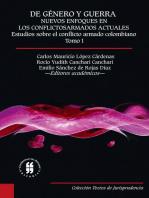 De género y guerra: Nuevos enfoques en los conflictos armados actuales (Tomo I): Estudios sobre el conflicto armado colombiano