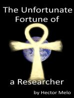 The Unfortunate Fortune of a Researcher