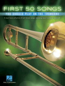 First 50 Songs You Should Play on the Trombone
