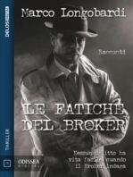 Le fatiche del Broker
