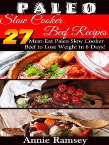 Paleo Slow Cooker Beef Recipes: 27 Must-eat Paleo Slow Cooker Beef to Lose Weight In 8 Days!