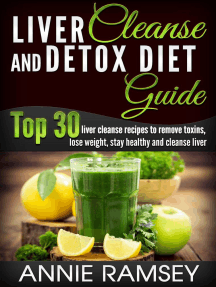 Liver Cleanse and Detox Diet Guide: Top 30 Liver Cleanse Recipes to Remove Toxins, Lose Weight, Stay Healthy and Cleanse Liver (Liver Cleansing Foods, Natural Liver Cleanse)