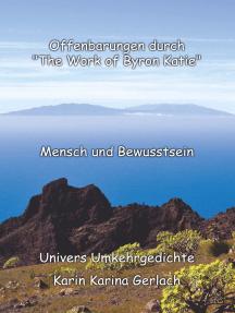 """Offenbarungen durch """"The Work of Byron Katie"""": Mensch und Bewusstsein"""