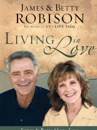 Living in Love by James and Betty Robison (Chapter 1)