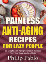 Painless Anti-Aging Recipes For Lazy People 50 Surprisingly Simple Anti-Aging Cookbook Recipes Even Your Lazy Ass Can Cook