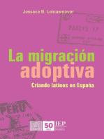 La migración adoptiva. Criando latinos en España
