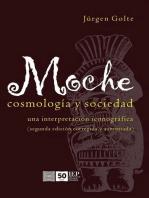 Moche. Cosmología y Sociedad