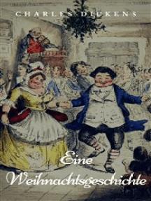 Eine Weihnachtsgeschichte: Illustriert