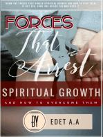 Forces That Arrest Spiritual Growth And How To Overcome Them
