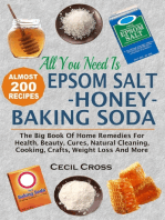 All You Need Is Epsom Salt, Honey And Baking Soda: The Big Book Of Home Remedies For Health, Beauty, Cures, Natural Cleaning, Cooking, Crafts, Weight Loss And More
