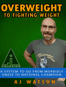 Overweight to Fighting Weight