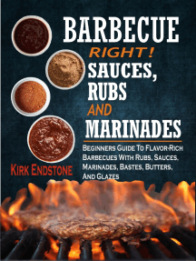 Barbecue Right Rubs Sauces And Marinades: Beginners Guide To Flavor-Rich Barbecues With Rubs, Sauces, Marinades, Bastes, Butters, And Glazes