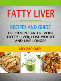 Fatty Liver Recipes and Guide: Recipes And Guide To Prevent And Reverse Fatty Liver, Lose Weight And Live Longer