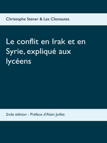 Le conflit en Irak et en Syrie, expliqué aux lycéens: 2nde édition