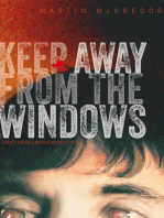 Keep Away From The Windows The complete collection.