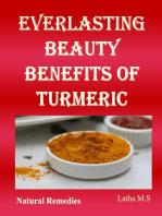 Everlasting Beauty Benefits of Turmeric