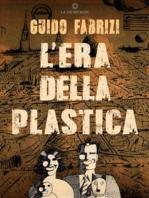 L'Era della Plastica