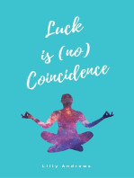 Luck is (no) Coincidence