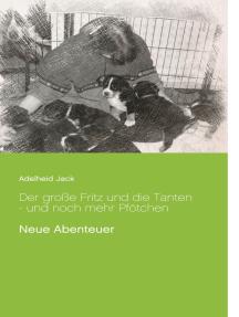 Der große Fritz und die Tanten - und noch mehr Pfötchen: Neue Abenteuer