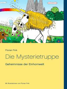 Die Mysterietruppe: Geheimnisse der Einhornwelt