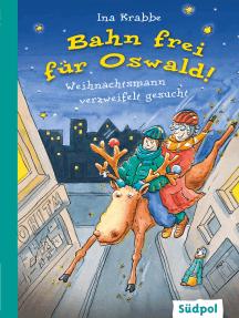Bahn frei für Oswald! – Weihnachtsmann verzweifelt gesucht