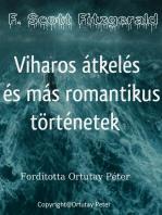 F. Scott Fitzgerald Viharos átkelés és más romantikus történetek Fordította Ortutay Péter