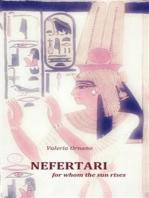 Nefertari, For Whom The Sun Rises.
