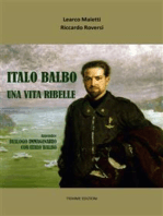 Italo Balbo. Una vita ribelle