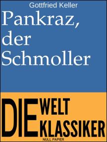 Pankraz, der Schmoller: Novelle