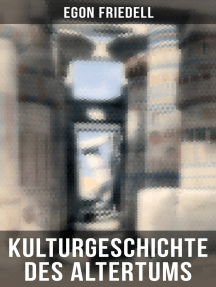 Kulturgeschichte des Altertums: Kulturgeschichte Ägyptens und des Alten Orients & Kulturgeschichte Griechenlands