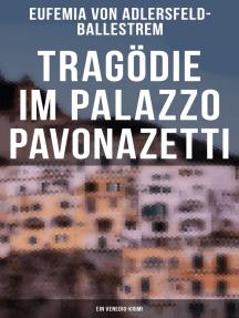 Tragödie im Palazzo Pavonazetti (Ein Venedig-Krimi): Gespensterjagd in den Straßen Roms