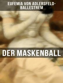 Der Maskenball: Historischer Roman