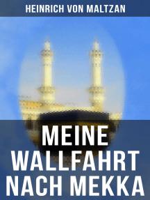 Meine Wallfahrt nach Mekka: Reise zum Herzen des Islams - Haddsch aus einer anderen Perspektive