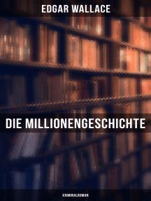 Die Millionengeschichte: Kriminalroman