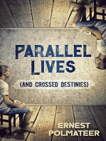 Parallel Lives (And Crossed Destinies)