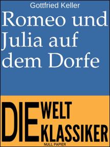 Romeo und Julia auf dem Dorfe: Novelle