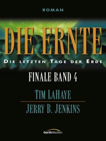 Die Ernte - Finale 4: Die letzten Tage der Erde