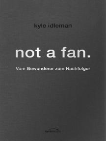 not a fan.: Vom Bewunderer zum Nachfolger.