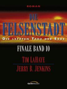 Die Felsenstadt - Finale 10: Die letzten Tage der Erde