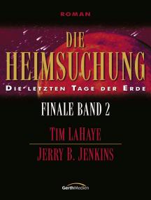 Die Heimsuchung - Finale 2: Die letzten Tage der Erde