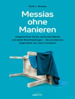Messias ohne Manieren