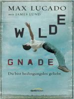 Wilde Gnade