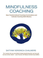 Mindfulness Coaching: Have Transformational Coaching Conversations and Cultivate Coaching Skills Mastery