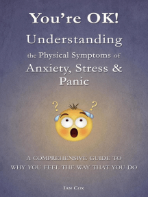 You're OK! Understanding the Physical Symptoms of Anxiety, Stress & Panic