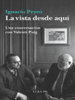La vista desde aquí: Conversaciones con Valentí Puig