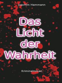 Das Licht der Wahrheit: Die Kommissar-Joachim-Tetralogie. Band Zwei