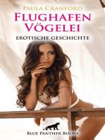 FlughafenVögelei | Erotische 24 Minuten - Love, Passion & Sex