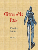 Glimmers of the Future